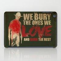 we bury the ones we love iPad Case