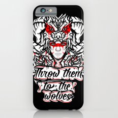 Throw Them To The Wolves iPhone 6s Slim Case