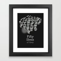 50 Sheds Of Grey Framed Art Print