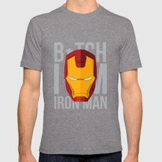 B*tch i'm ironman Mens Fitted Tee Tri-Grey SMALL