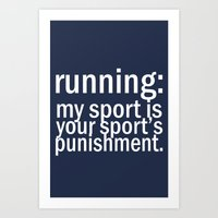 My Sport Is Your Sports … Art Print
