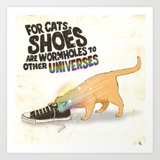 For Cats, Shoes are Wormholes to Other Universes Art Print