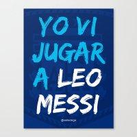 YO VI JUGAR A LEO MESSI (ARG) Canvas Print
