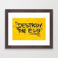 Destroy the Ego Framed Art Print