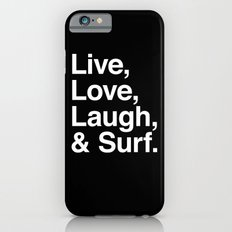 Live Love Laugh and Surf iPhone 6s Slim Case