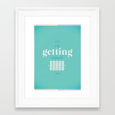bored bored bored Framed Art Print