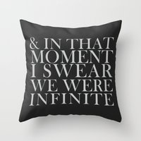 And In That Moment I Swear We Were Infinite Throw Pillow