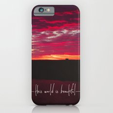 this world is beautiful Slim Case iPhone 6s