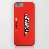 MY BEARD DEMANDS MORE. iPhone 6 Slim Case