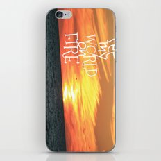 set my world on fire iPhone & iPod Skin