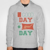 IT'S A GOOD DAY! Hoody