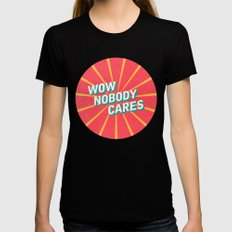 WOW, Nobody Cares Womens Fitted Tee Black SMALL
