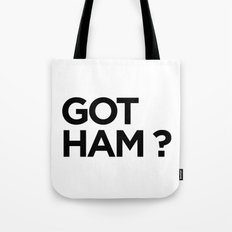 GOT HAM? Tote Bag