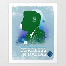 FEARLES: In Dallas Art Print