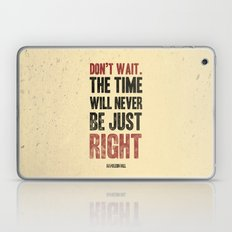 Don't wait Laptop & iPad Skin