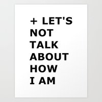 Let's not  Art Print