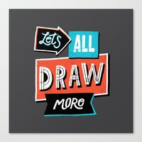 Draw, More Canvas Print