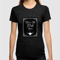 Alice In Wonderland We're All Mad Here Womens Fitted Tee Tri-Black SMALL