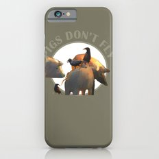 Pigs Don't Fly Slim Case iPhone 6s