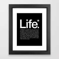 Life.* Available For A L… Framed Art Print
