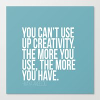 You can't use up creativity Canvas Print