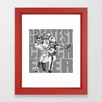 GREATEST CATCH EVER Framed Art Print