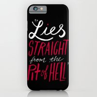 Lies Straight From The Pit of Hell iPhone 6 Slim Case