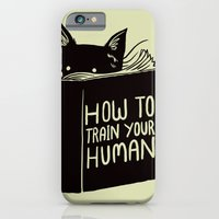 iPhone Cases featuring How To Train Your Human by Tobe Fonseca