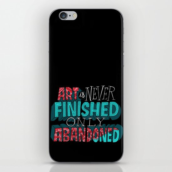 Art is Never Finished Only Abandoned   iPhone & iPod Skin