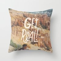 GET REAL! Throw Pillow