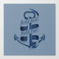 Hold Fast, Hold True Canvas Print