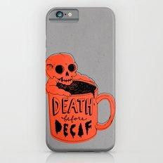 Death Before Decaf iPhone 6 Slim Case