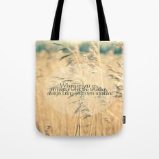 Wherever you go, no matter what the weather, always bring your own sunshine.   Tote Bag