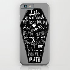 Life asked death... Slim Case iPhone 6s