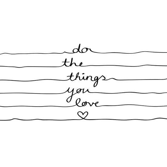 Do The Things You Love Art Print