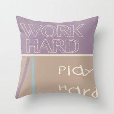 WORK HARD PLAY HARD Throw Pillow