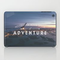 Never Lose Your Sense of Adventure iPad Case