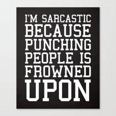 I'm Sarcastic Funny Quote Canvas Print