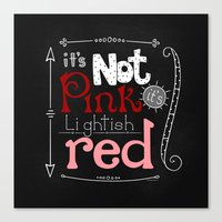 Its Not Pink Canvas Print