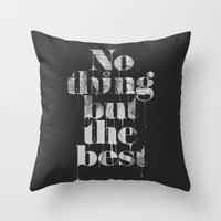 Nothing But The Best Throw Pillow