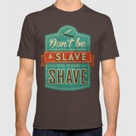 Don't Be A Slave To The … Mens Fitted Tee Brown SMALL
