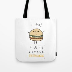 I Feel Fat as a Double Cheeseburger Tote Bag