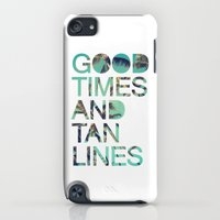 iPod Touch Cases featuring Good Times and Tan Lines by Text Guy