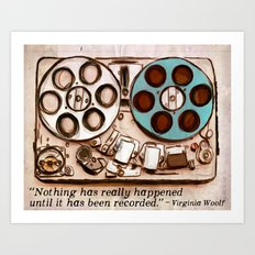Nothing has really happened until it has been recorded. Art Print