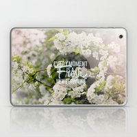 Every Moment Is A Fresh … Laptop & iPad Skin
