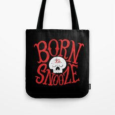 Born to Snooze Tote Bag