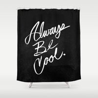 Always Be Cool Shower Curtain