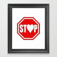 Stop In The Name Of Love… Framed Art Print