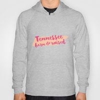 Tennessee Born And Raise… Hoody