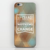 If you change nothing, nothing will change iPhone & iPod Skin